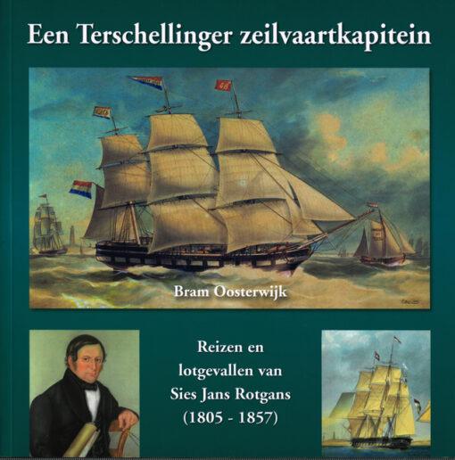 Een Terschellinger zeilvaartkapitein - 9789491354649 - Bram Oosterwijk
