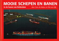 Mooie schepen en banen in de haven van Rotterdam - 9789491354700 - Cees de Keijzer