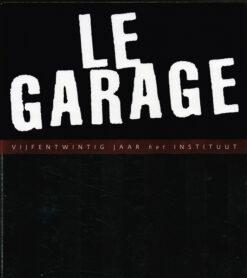 Le Garage - 9789491525445 - Joop Braakhekke