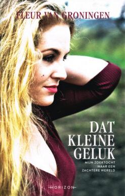 Dat kleine geluk - 9789492159137 - Fleur van Groningen