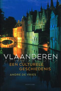Vlaanderen, een culturele geschiedenis - 9789492159748 - André de Vries