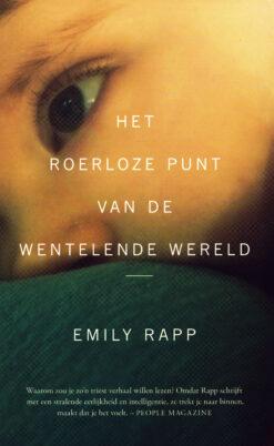 Het roerloze punt van de wentelende wereld - 8713791037569 - Emily Rapp