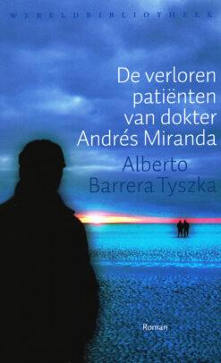 De verloren patiënten van dokter Andrés Miranda - 9789028425002 - Alberto Barrera Tyszka