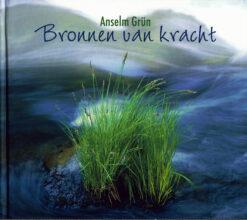 Bronnen van kracht - 9789043523677 - Anselm Grün