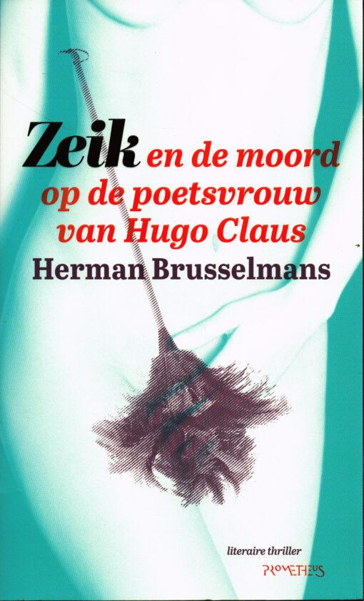 Zeik en de moord op de poetsvrouw van Hugo Claus - 9789044628760 - Herman Brusselmans