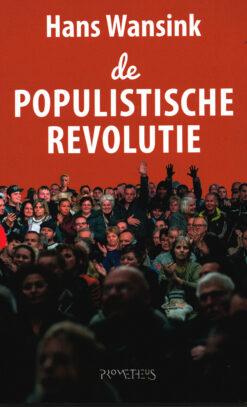 De populistische revolutie - 9789044631999 - Hans Wansink