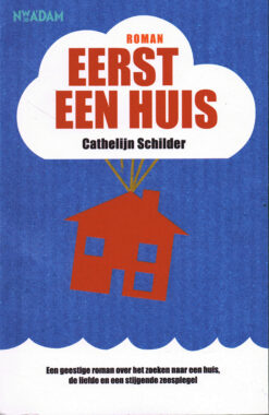 Eerst een huis - 9789046812938 - Cathelijn Schilder