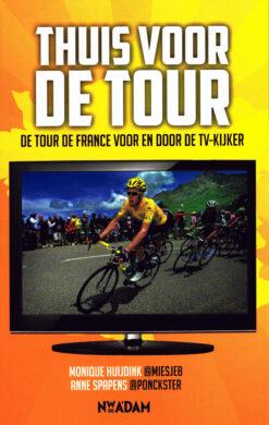 Thuis voor de Tour - 9789046814314 - Monique Huijdink