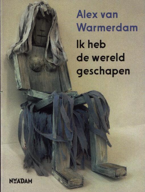 Ik heb de wereld geschapen - 9789046817841 - Alex van Warmerdam