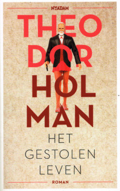 Het gestolen leven - 9789046818008 - Theodor Holman