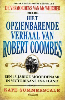 Het opzienbarende verhaal van Robert Coombers - 9789046820407 - Kate Summerscale