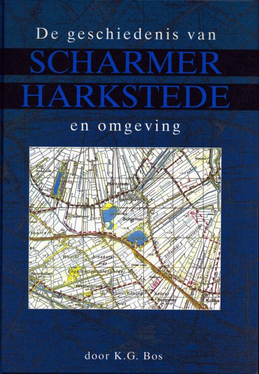 De geschiedenis van Scharmer Harkstede en omgeving - 9789052941233 - K.G. Bos