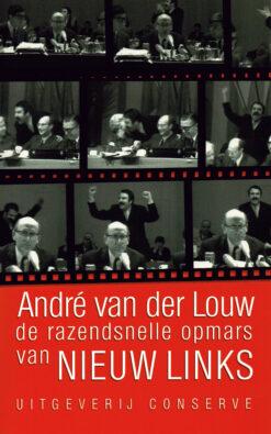 De razendsnelle opmars van Nieuw Links - 9789054292180 - André van der Louw