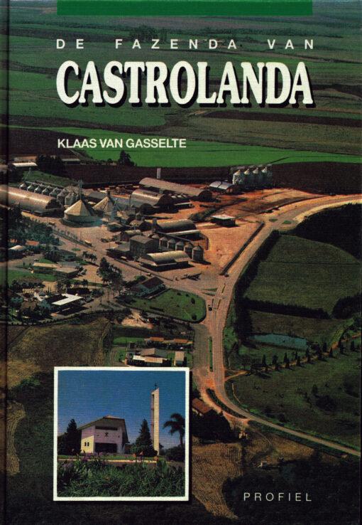De Fazenda van Castrolanda - 9789070287924 - Klaas van Gasselte