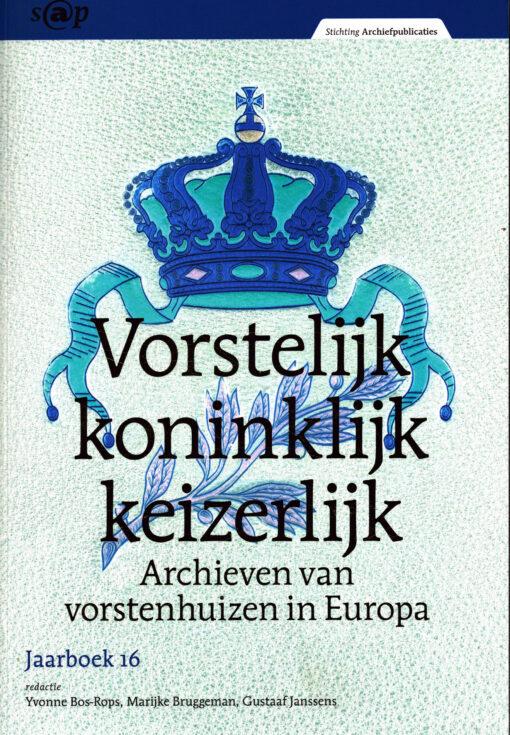 Vorstelijk, koninklijk, keizerlijk - 9789071251436 - Yvonne Bos-Rops