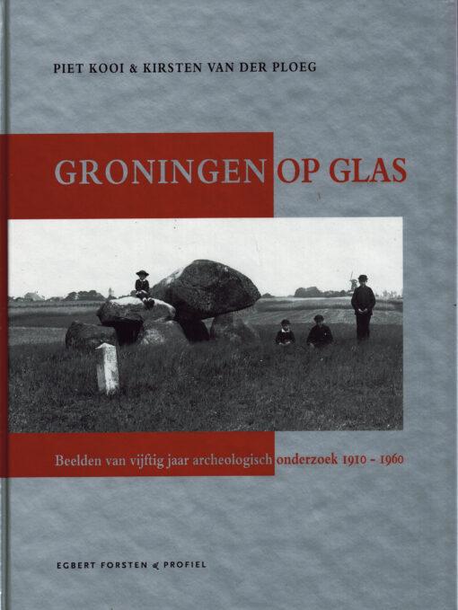 Groningen op glas - 9789076781051 - Piet Kooi