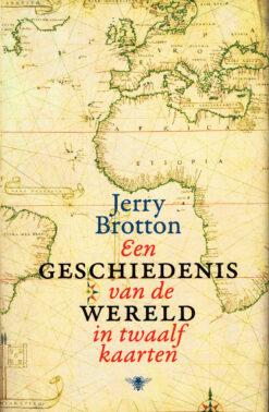 Een geschiedenis van de wereld in twaalf kaarten - 9789085424932 - Jerry Brotton