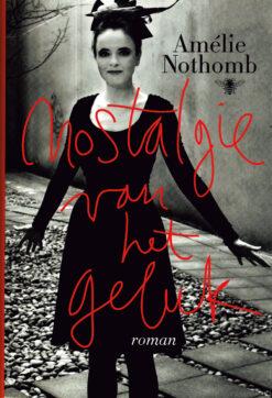 Nostalgie van het geluk - 9789085425489 - Amélie Nothomb
