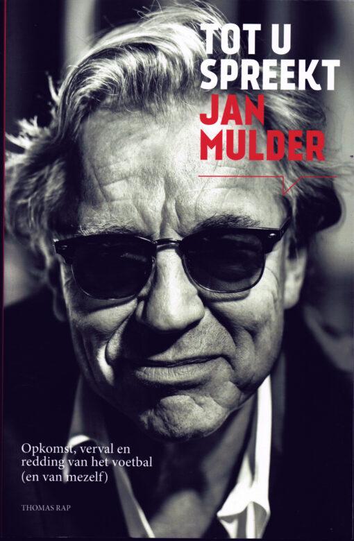 Tot u spreekt Jan Mulder - 9789400402690 - Jan Mulder