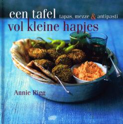 Een tafel vol kleine hapjes - 9789023013471 - Annie Rigg