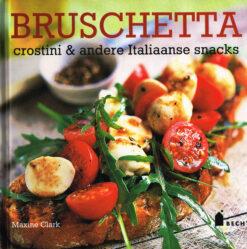 Bruschetta, crostini & andere Italiaanse snacks - 9789023013785 - Maxine Clark