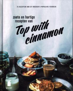 Zoete en hartige recepten van Top with cinnamon - 9789023014584 - Izy Hossack
