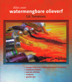 Alles over watermengbare olieverf - 9789043919081 - S.B. Tomanovic