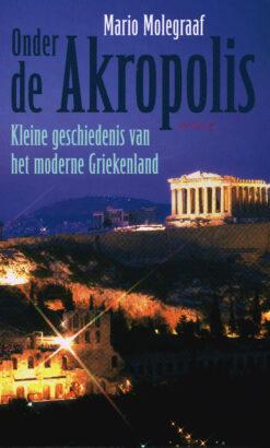 Onder de Akropolis - 9789044630428 - Mario Molegraaf