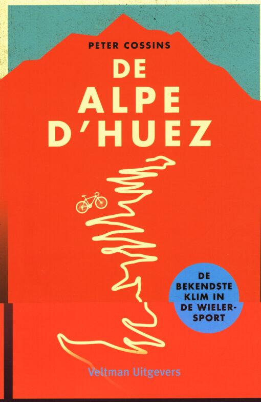 De Alpe d'Huez - 9789048313167 - Peter Cossins