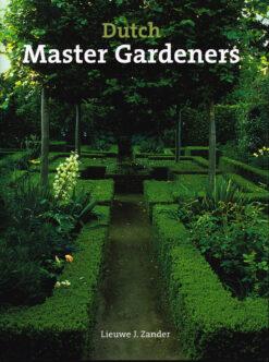 Dutch Master Gardeners - 9789058561138 - Lieuwe J. Zander