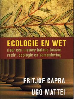 Ecologie en wet - 9789060387771 - Fritjof Capra