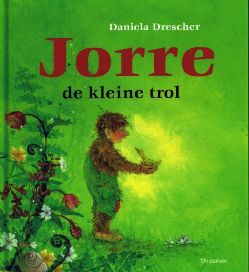 Jorre, de kleine trol - 9789062388707 - Daniela Drescher