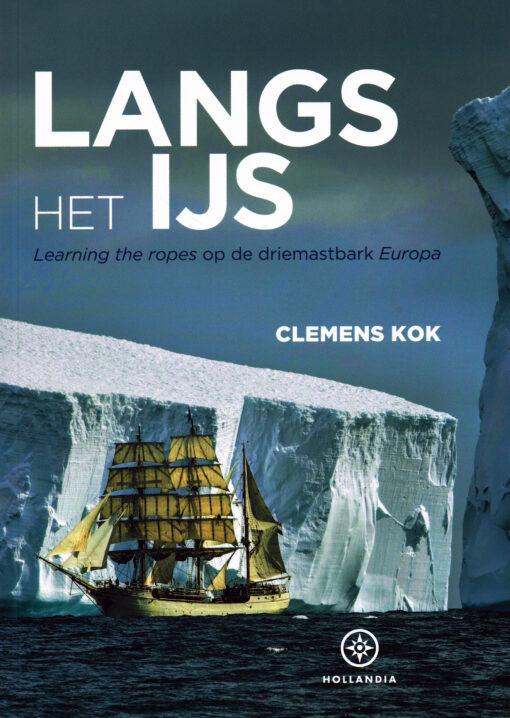 Langs het ijs - 9789064106095 - Clemens Kok