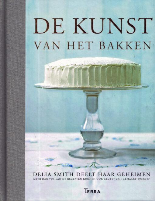 De kunst van het bakken - 9789089895936 - Delia Smith