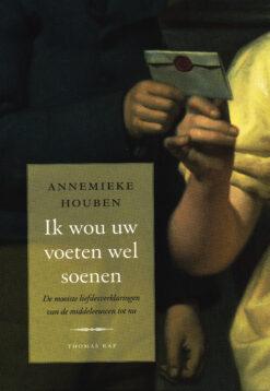 Ik wou uw voeten wel soenen - 9789400404328 - Annemieke Houben