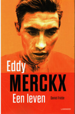 Eddy Merckx - 9789401404471 - Daniel Friebe