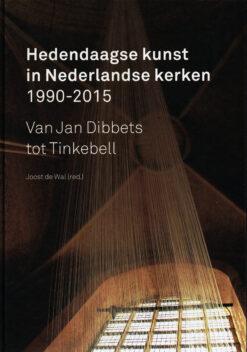 Hedendaagse kunst in Nederlandse kerken 1990-2015 - 9789462261129 - Joost de Wal