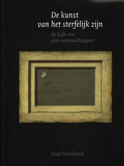 De kunst van het sterfelijk zijn - 9789462261938 - Jaap Goudsmit
