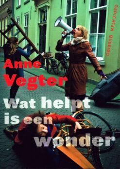 Wat helpt is een wonder - 9789021404400 - Anne Vegter