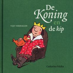 De koning en de kip - 9789025756710 - Catherina Valckx