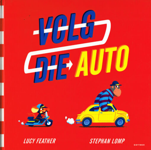Volg die auto - 9789025759902 - Lucy Feather
