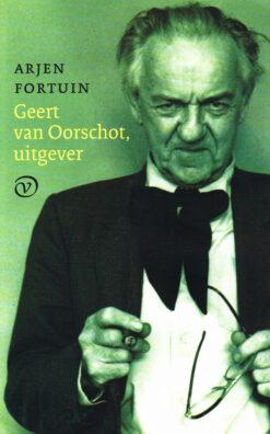Geert van Oorschot, uitgever - 9789028261402 - Arjen Fortuin