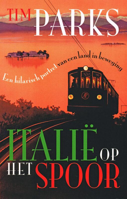 Italië op het spoor - 9789029587969 - Tim Parks