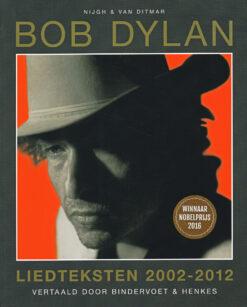 Bob Dylan. Liedteksten 2002-2012 - 9789038803975 -  Bindervoet