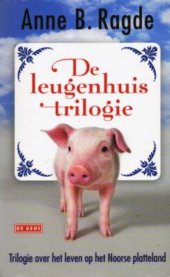 De leugenhuis trilogie - 9789044525489 - Anne B. Ragde