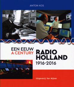 Een eeuw radio Holland - 9789051945195 - Anton Kos