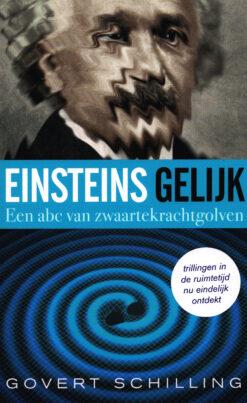 Einsteins gelijk - 9789059566996 - Govert Schilling