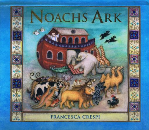 Noachs Ark - 9789060387115 - Francesca Crespi