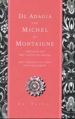 De adagia van Michel de Montaigne - 9789061006589 - René Willemsen