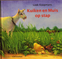 Kuiken en Muis op stap - 9789062388349 - Loek Koopmans